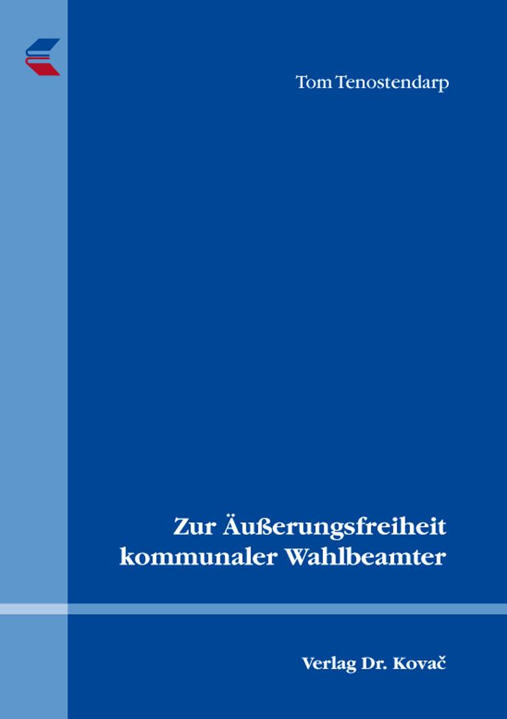Cover: Zur Äußerungsfreiheit kommunaler Wahlbeamter