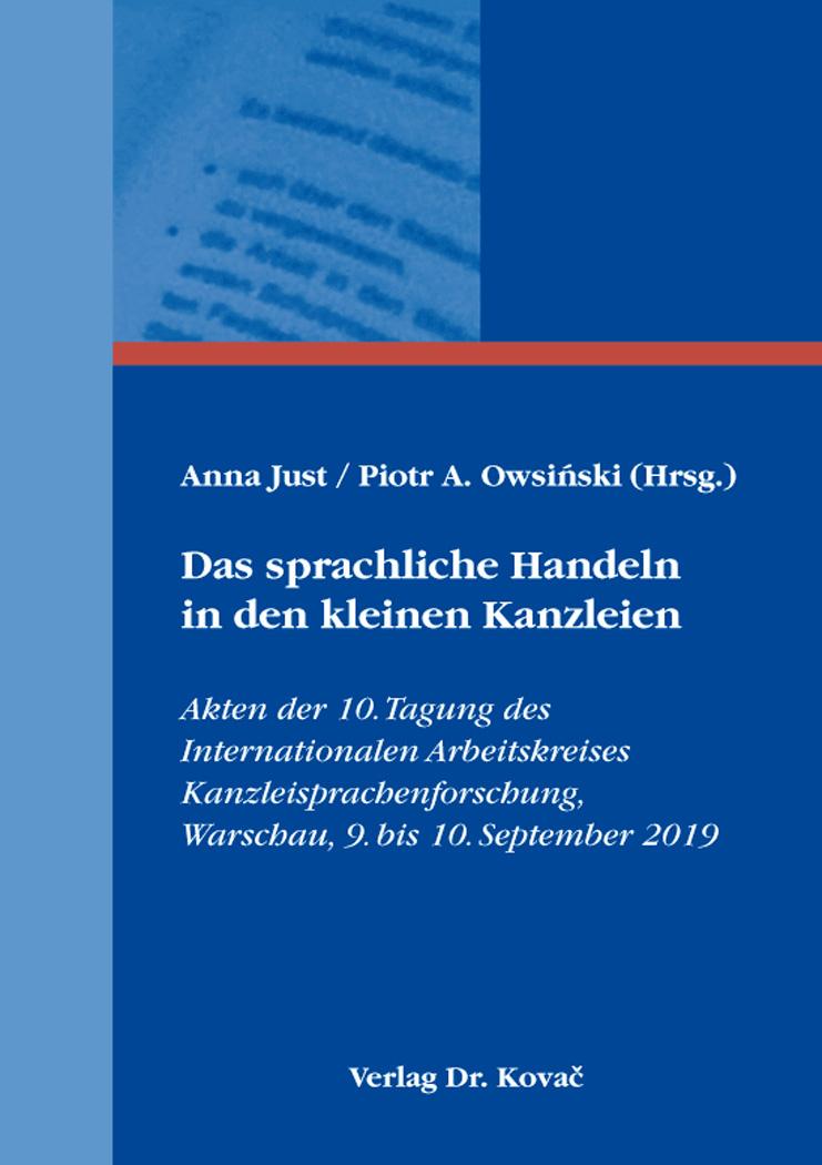 Cover: Das sprachliche Handeln in den kleinen Kanzleien