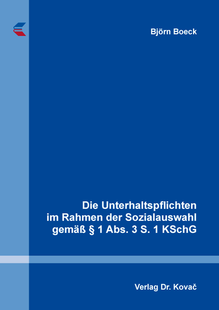 Cover: Die Unterhaltspflichten im Rahmen der Sozialauswahl gemäß § 1 Abs. 3 S. 1 KSchG