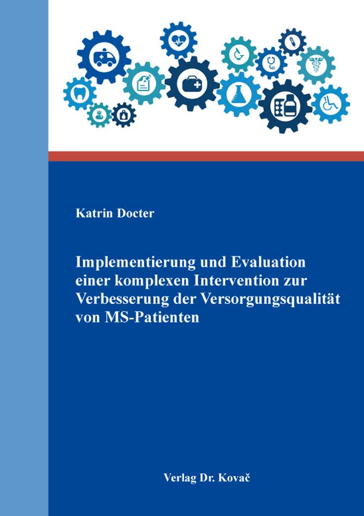 Cover: Implementierung und Evaluation einer komplexen Intervention zur Verbesserung der Versorgungsqualität von MS-Patienten