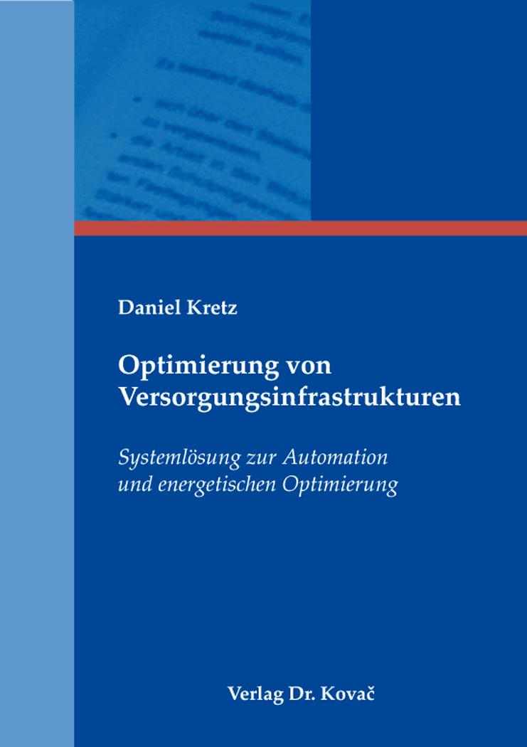 Cover: Optimierung von Versorgungsinfrastrukturen