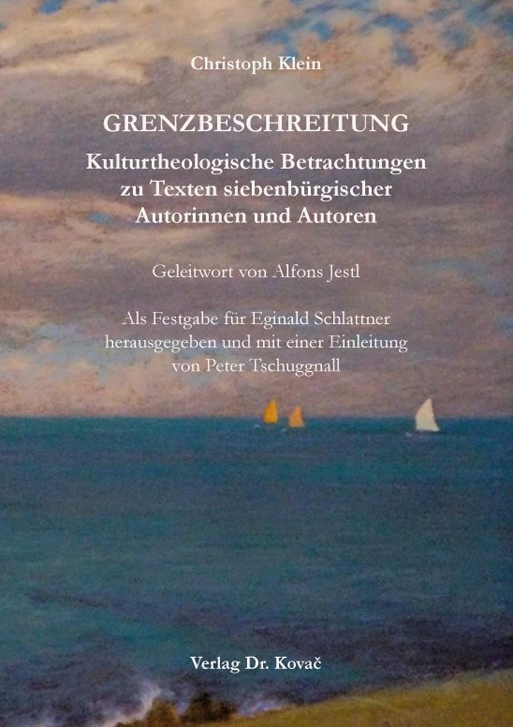 Cover: GRENZBESCHREITUNG. Kulturtheologische Betrachtungen zu Texten siebenbürgischer Autorinnen und Autoren