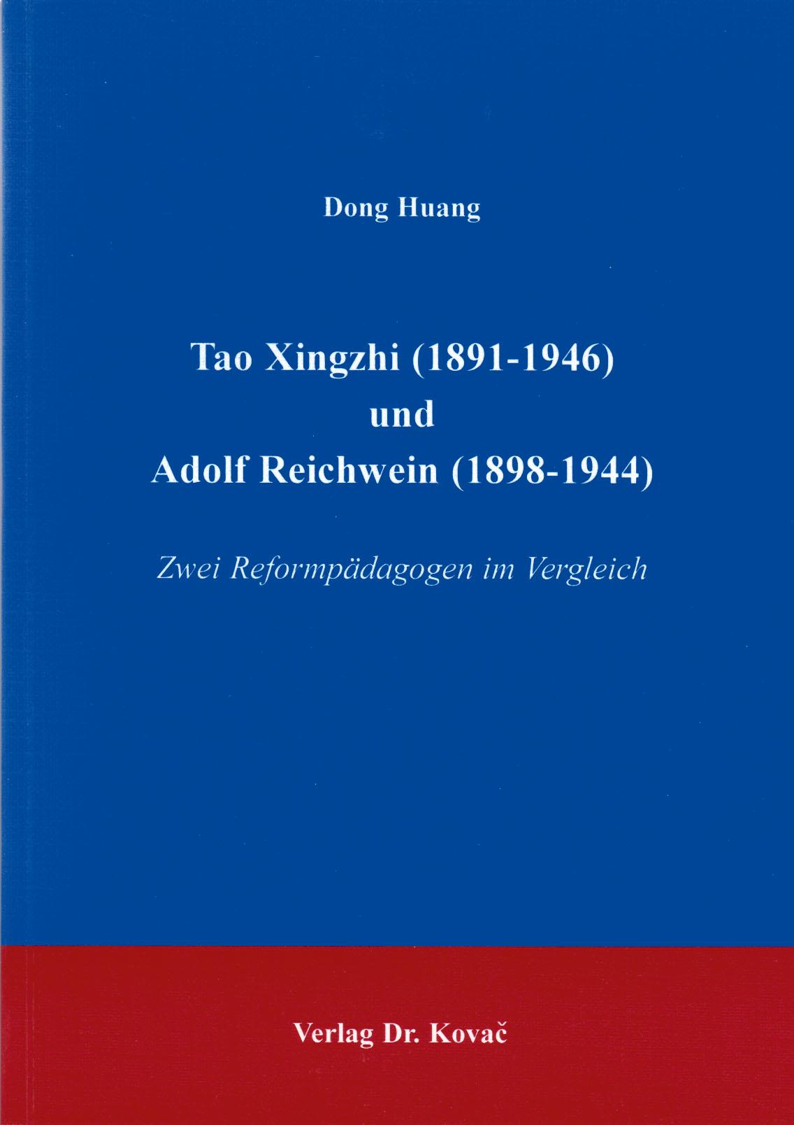 Cover: Tao Xingzhi (1891-1946) und Adolf Reichwein (1898-1944)