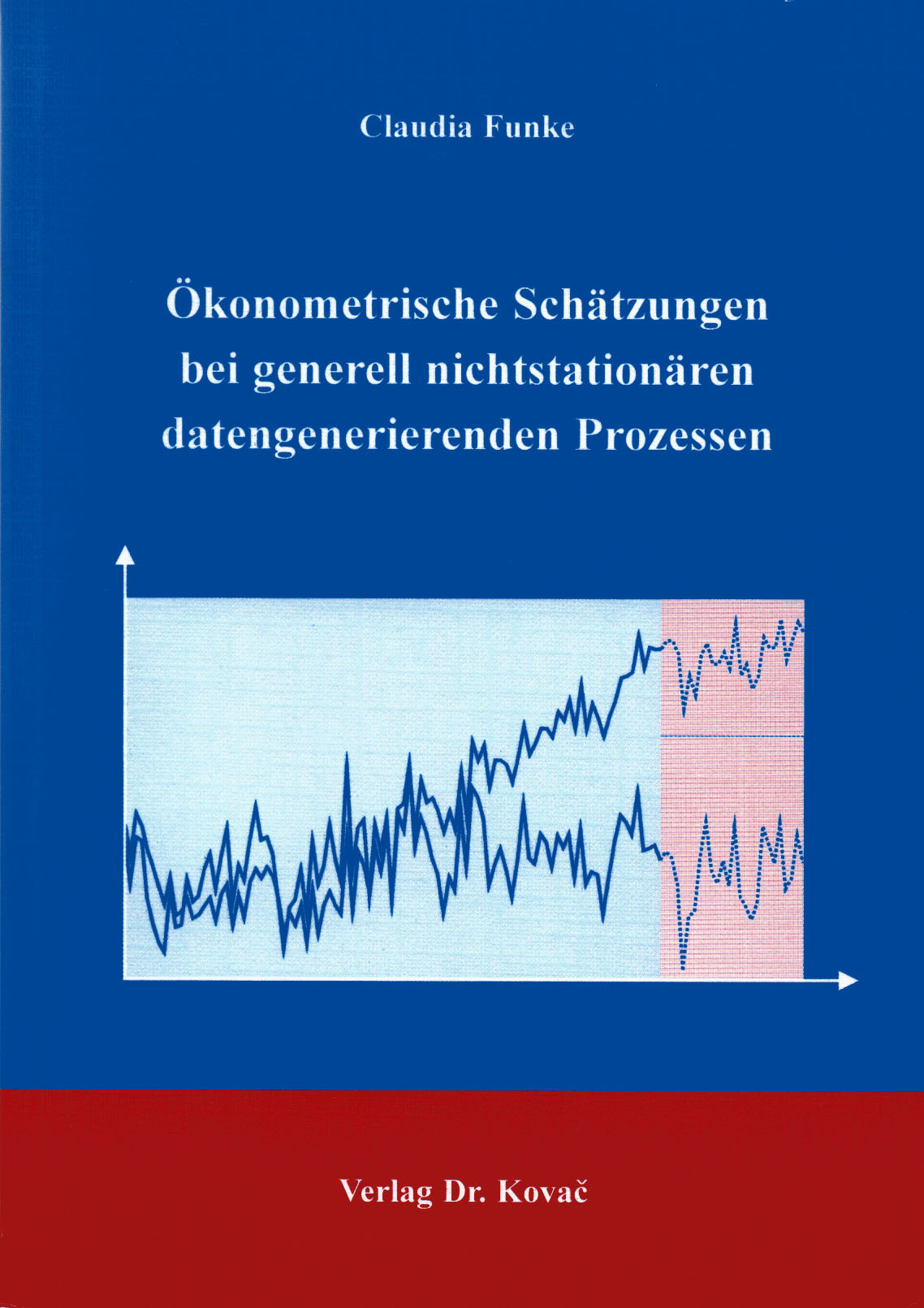 Cover: Ökonometrische Schätzungen bei generell nicht stationären datengenerierenden Prozessen
