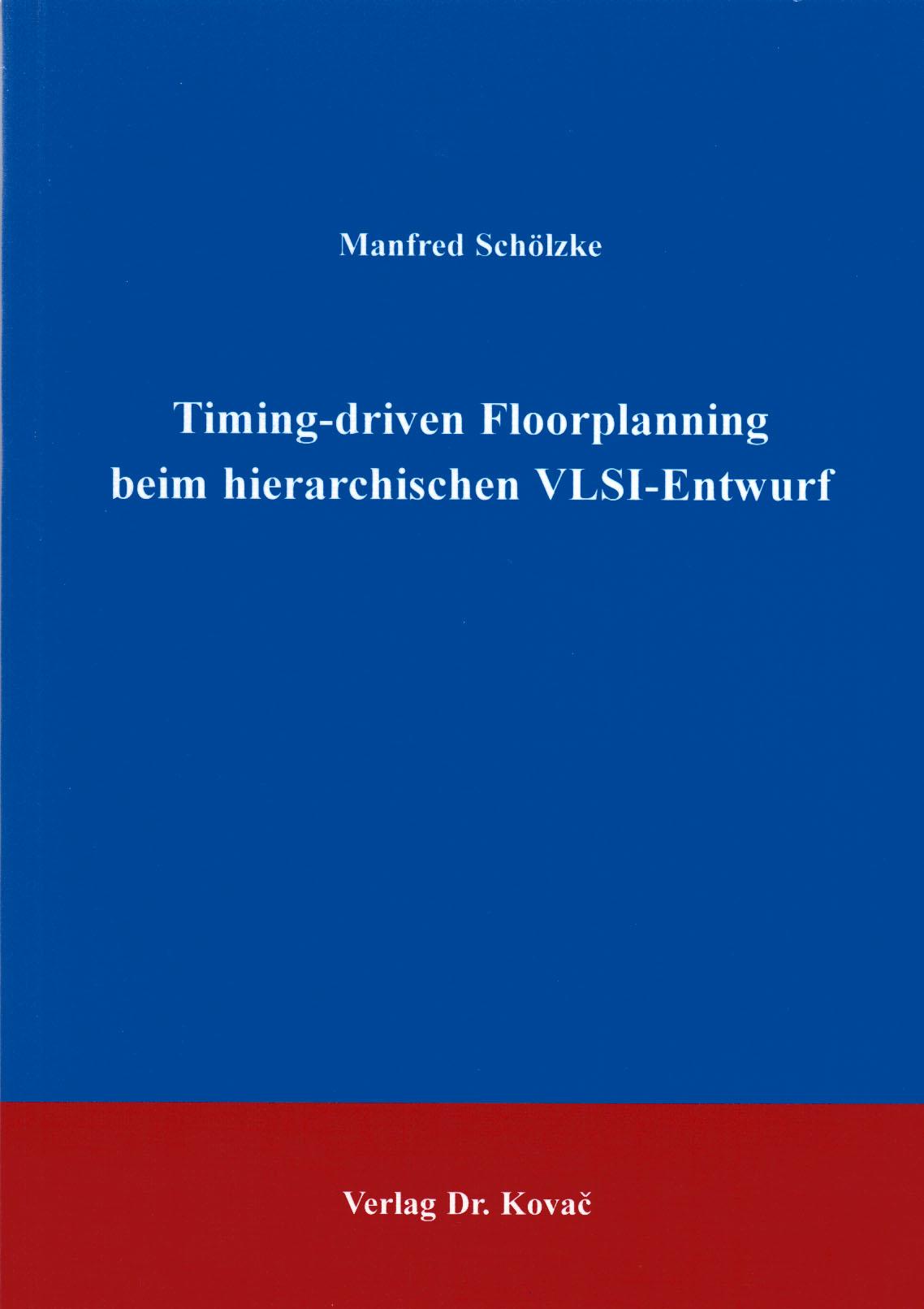 Cover: Timing-driven Foorplanning beim hierarchischen VLSI-Entwurf
