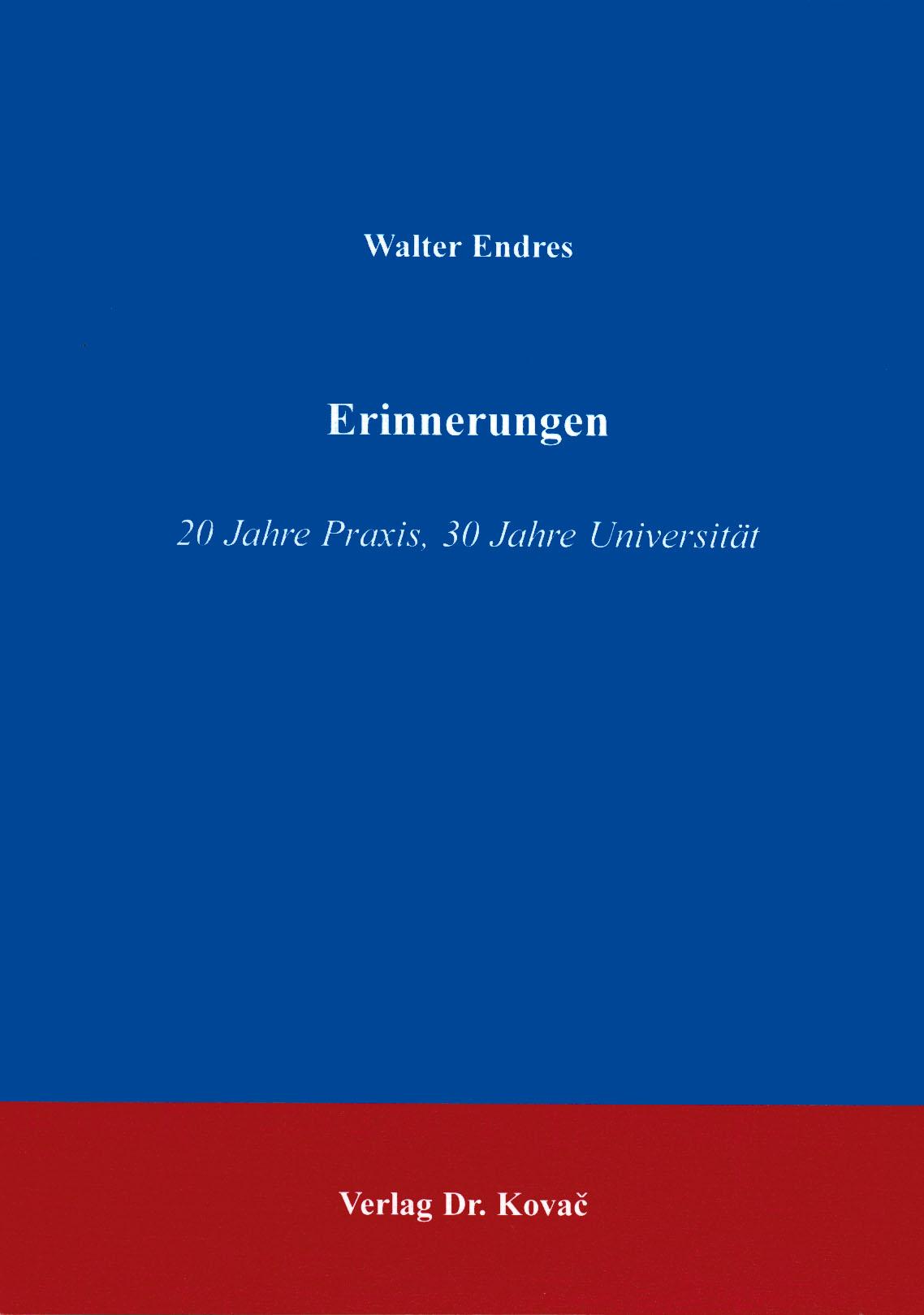 Cover: Erinnerungen: 20 Jahre Praxis, 30 Jahre Universität