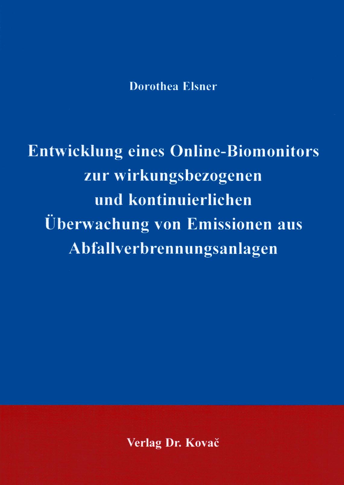Cover: Entwicklung eines Online-Biomonitors zur wirkungsbezogenen und kontinuierlichen Überwachung von Emissionen aus Abfallverbrennungsanlagen