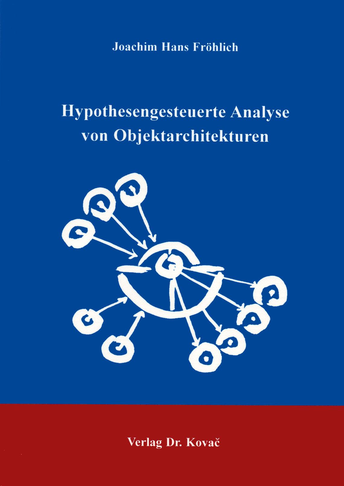 Cover: Hypothesengesteuerte Analyse von Objektarchitekturen