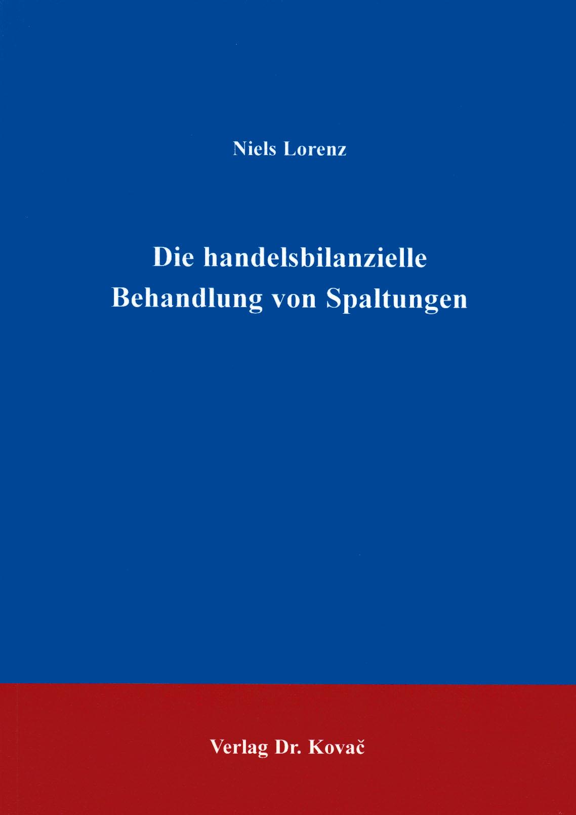 Cover: Die handelsbilanzielle Behandlung von Spaltung