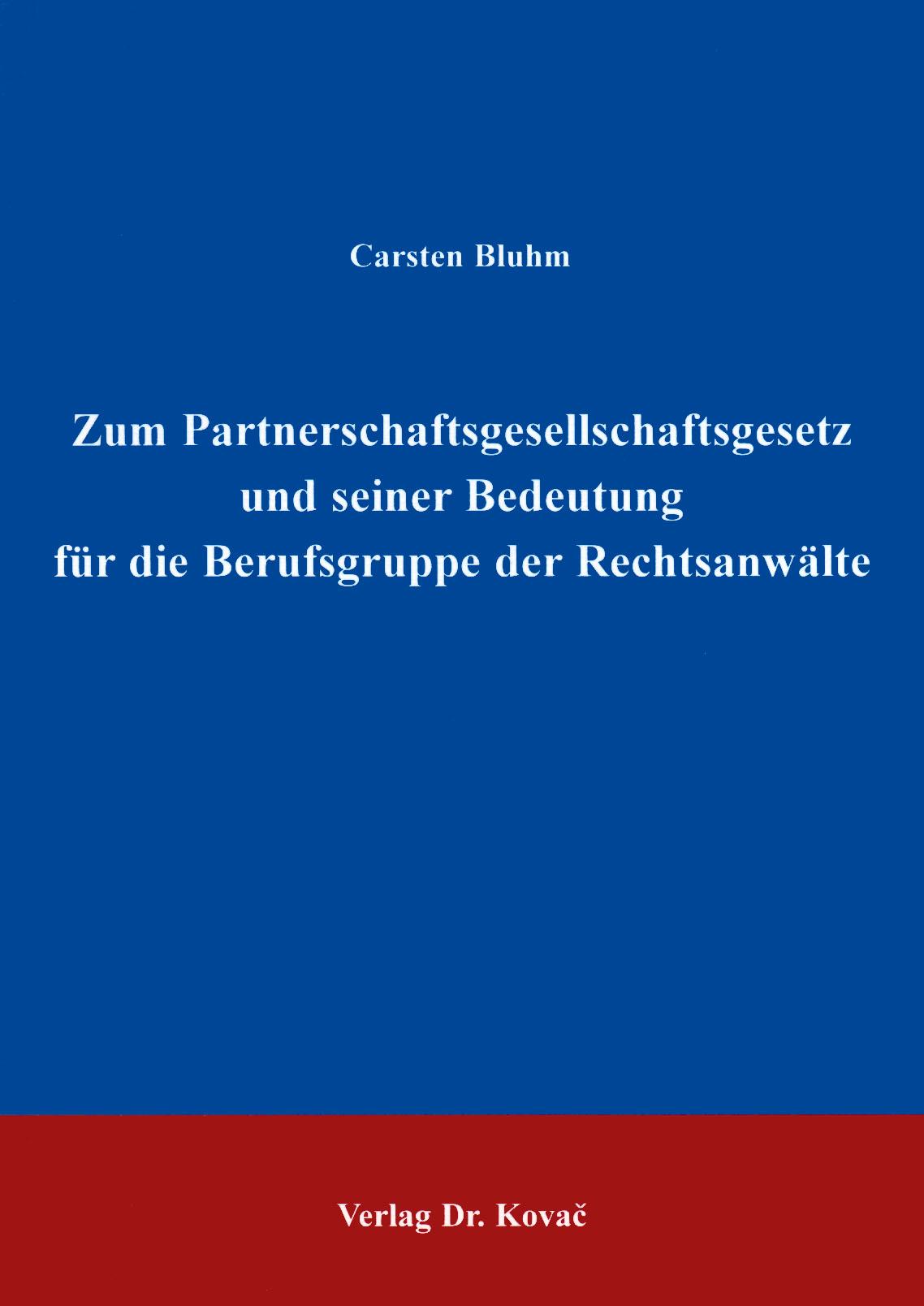 Cover: Zum PartGG und seiner Bedeutung für die Berufsgruppe der Rechtsanwälte