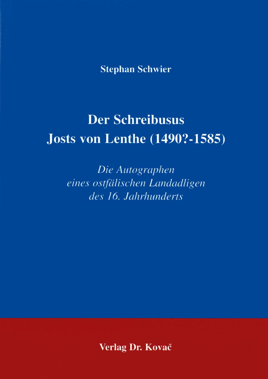 Cover: Der Schreibusus Josts von Lenthe (1490?-1585)