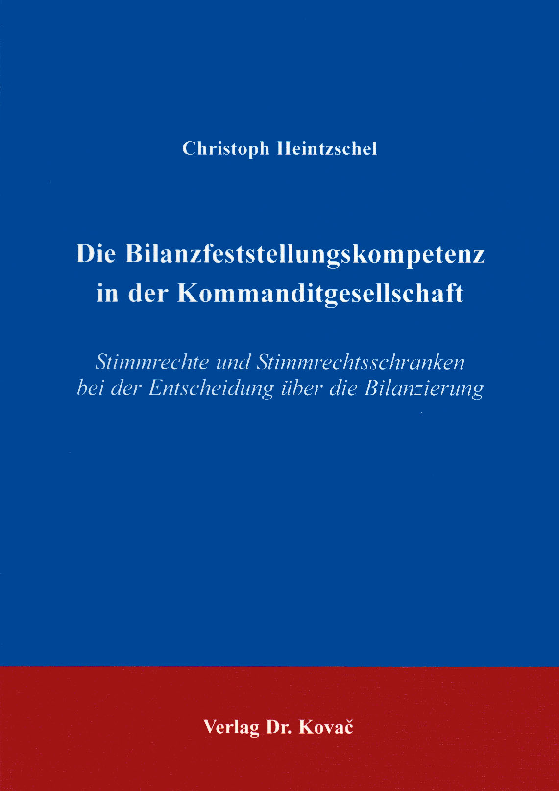 Cover: Die Bilanzfeststellungskompetenz in der Kommanditgesellschaft