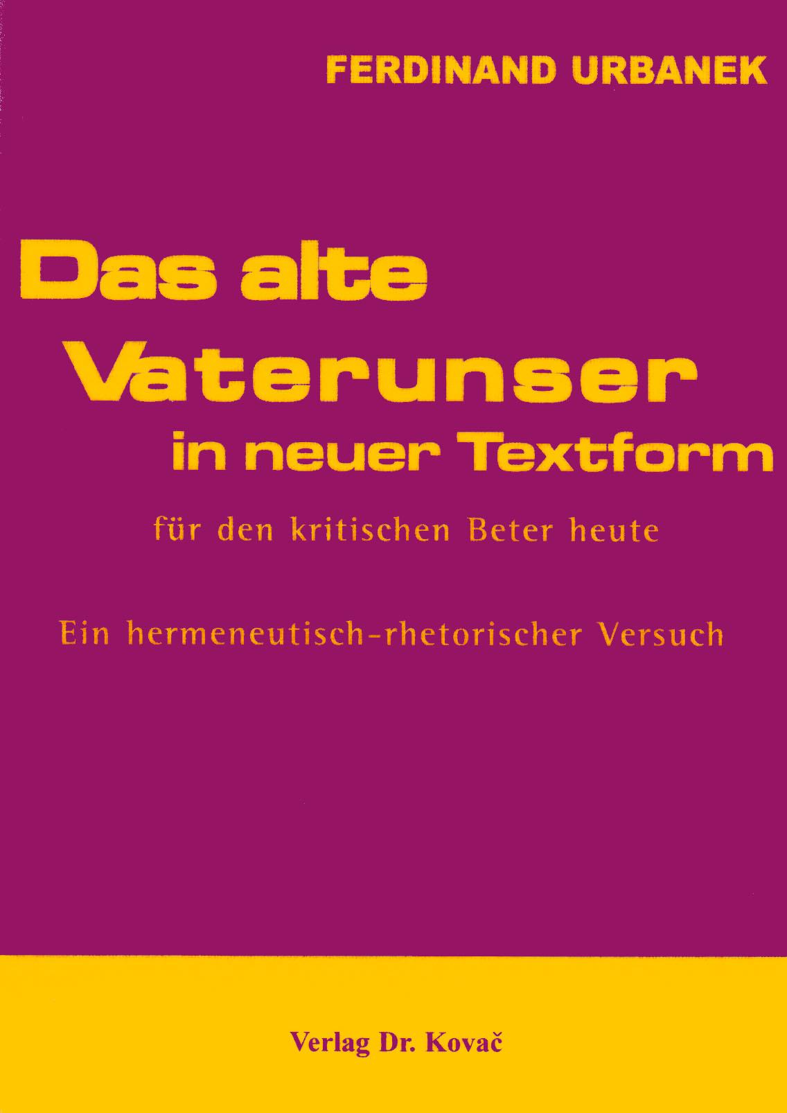 Cover: Das alte Vaterunser in neuer Textform - für den kritischen Beter heute