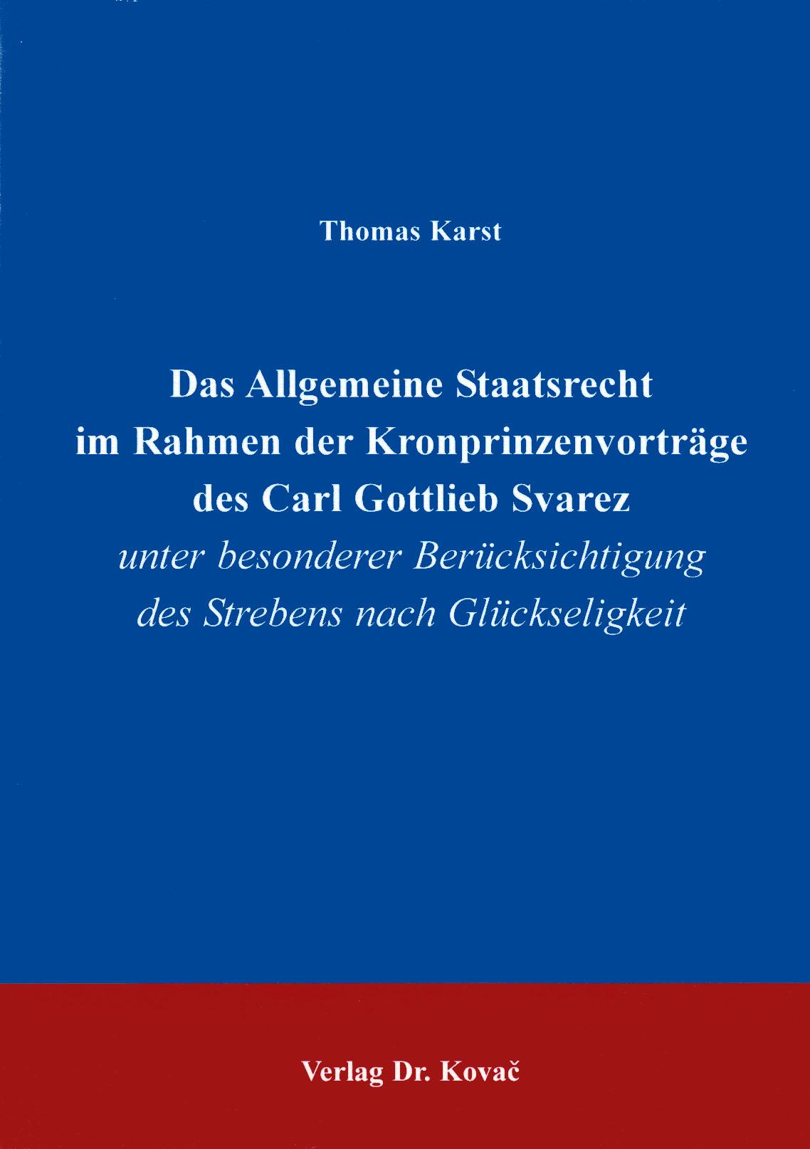 Cover: Das Allgemeine Staatsrecht im Rahmen der Kronprinzenvorträge des Carl Gottlieb Svarez