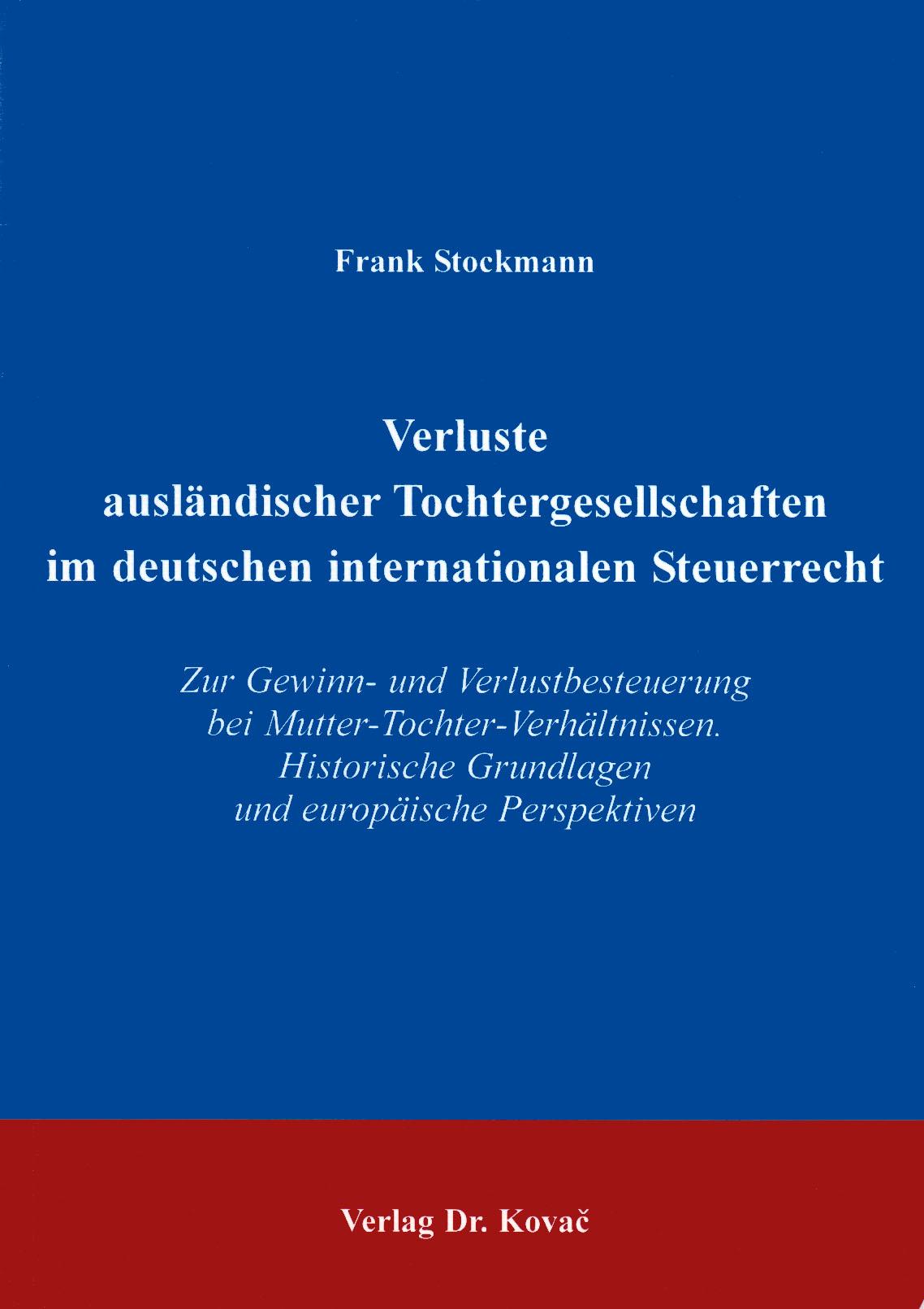 Cover: Verluste ausländischer Tochtergesellschaften im deutschen internationalen Steuerrecht