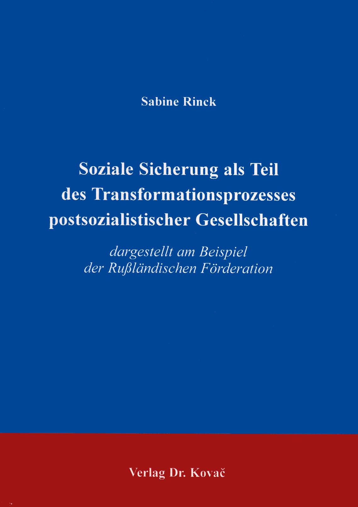Cover: Soziale Sicherheit als Teil des Transformationsprozesses postsozialistischer Gesellschaften