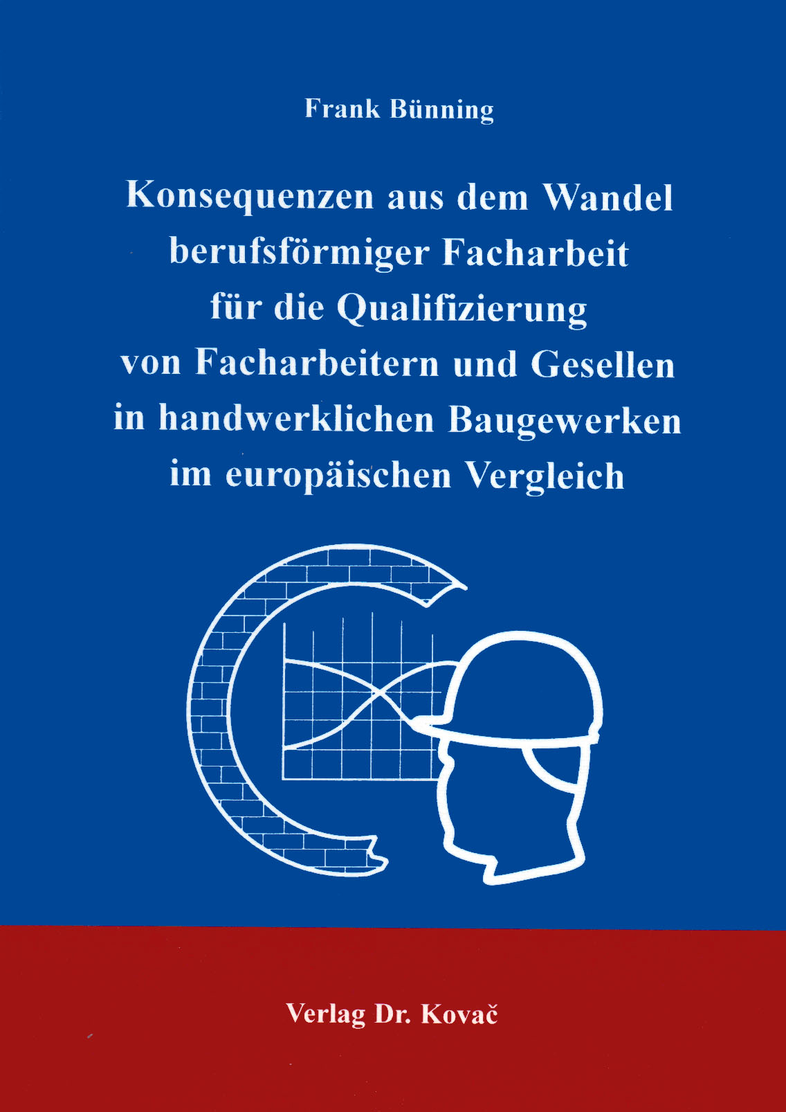 Cover: Konsequenzen aus dem Wandel berufsförmiger Facharbeit für die Qualifizierung von Facharbeitern und Gesellen in handwerklichen Baugewerken im europäischen Vergleich