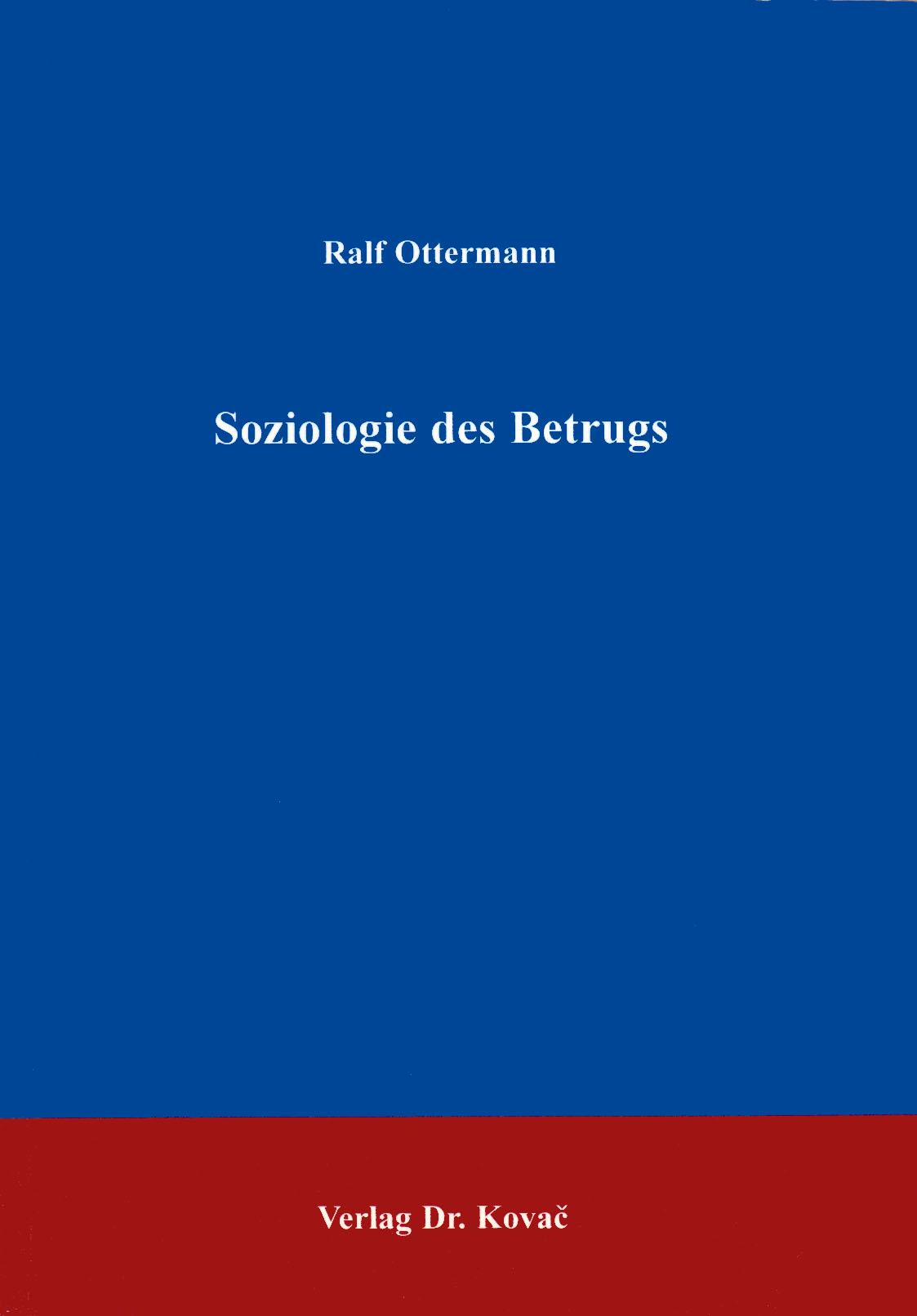 Cover: Soziologie des Betrugs