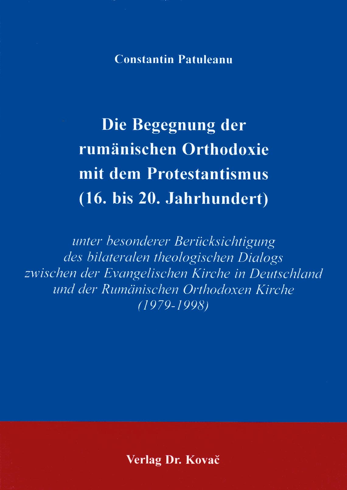 Cover: Die Begegnungen der rumänischen Orthodoxie mit dem Protestantismus (16. bis 20. Jahrhundert)