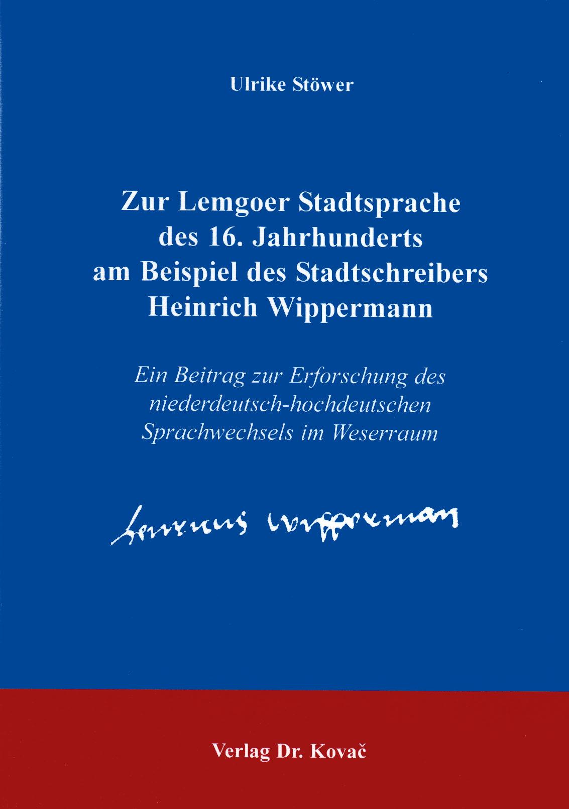 Cover: Zur Lemgoer Stadtsprache des 16. Jahrhunderts am Beispiel des Stadtschreibers Heinrich Wippermann