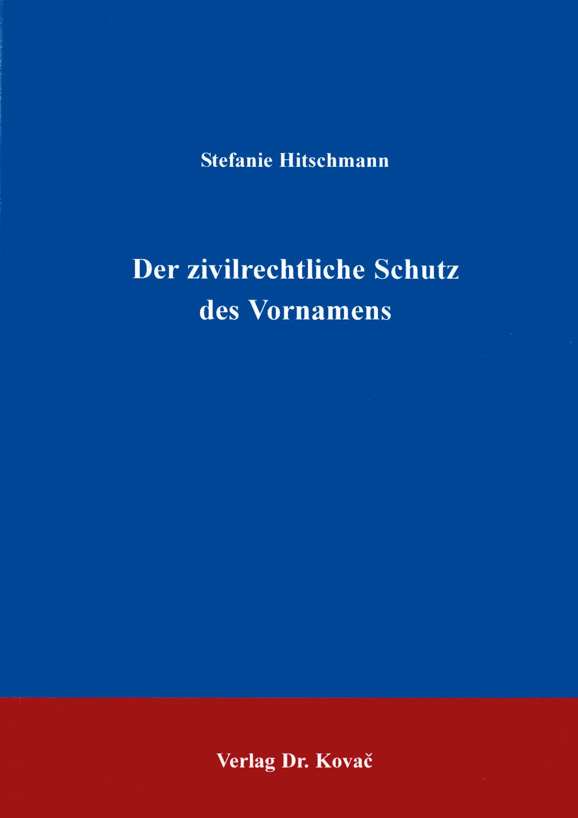 Cover: Der zivilrechtliche Schutz des Vornamens