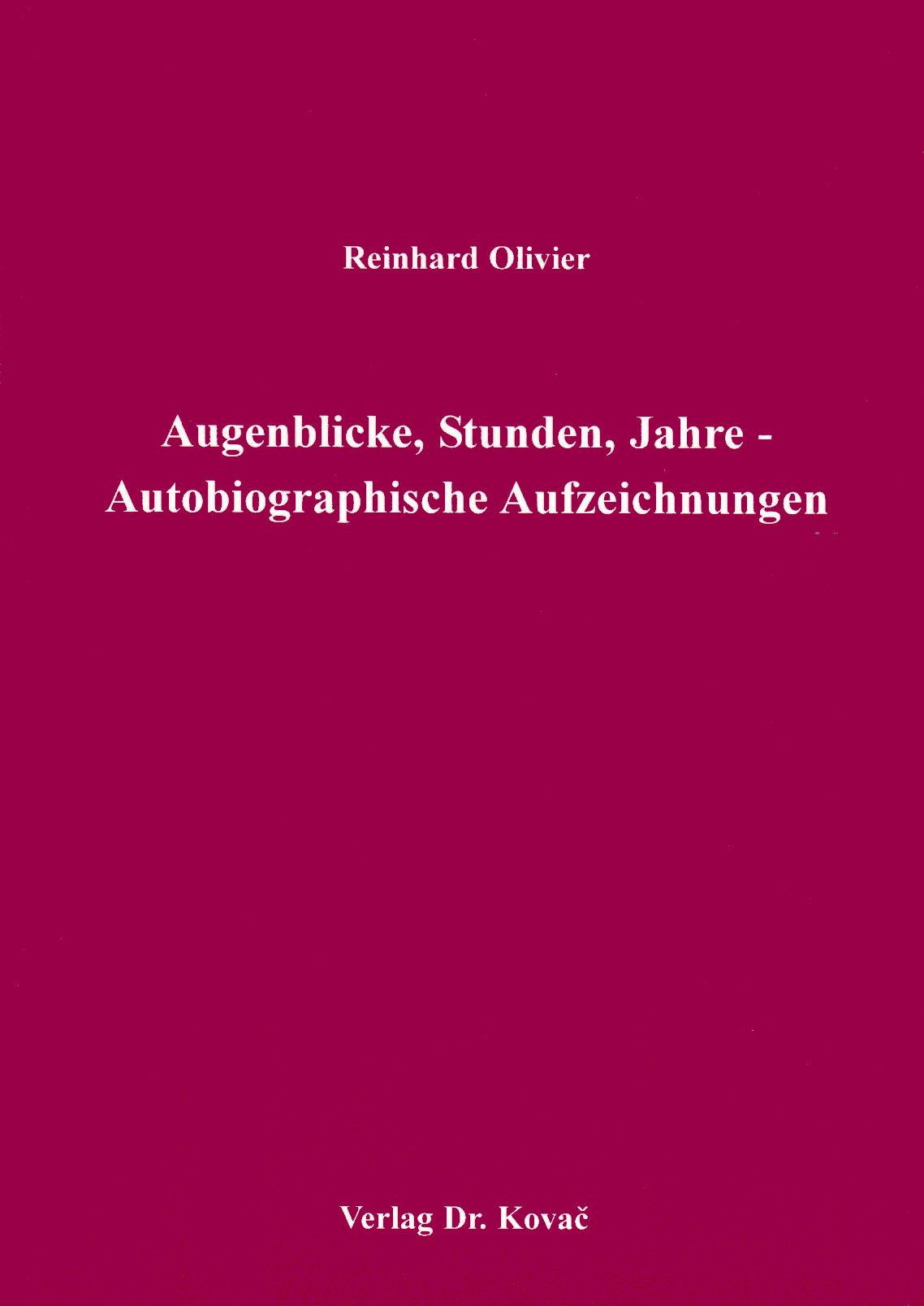 Cover: Augenblicke, Stunden, Jahre - Autobiographische Aufzeichnungen