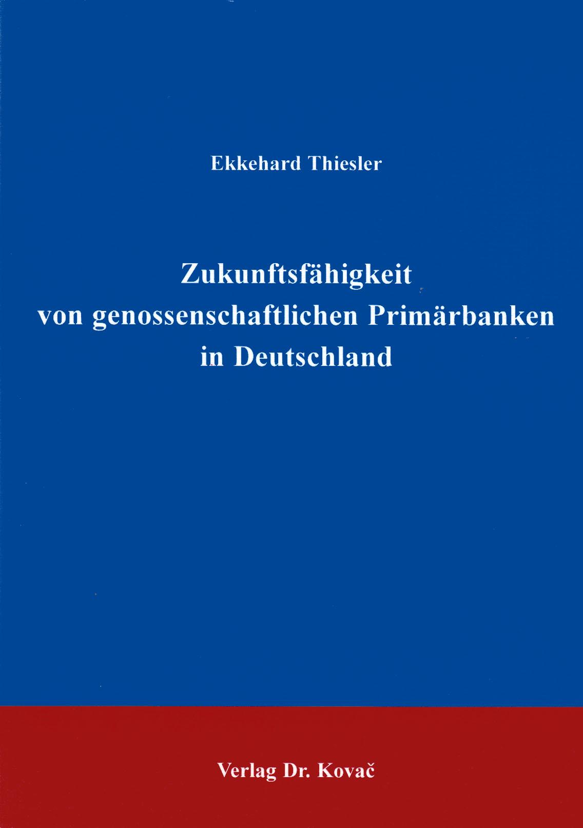 Cover: Zukunftsfähigkeit von genossenschaftlichen Primärbanken in Deutschland