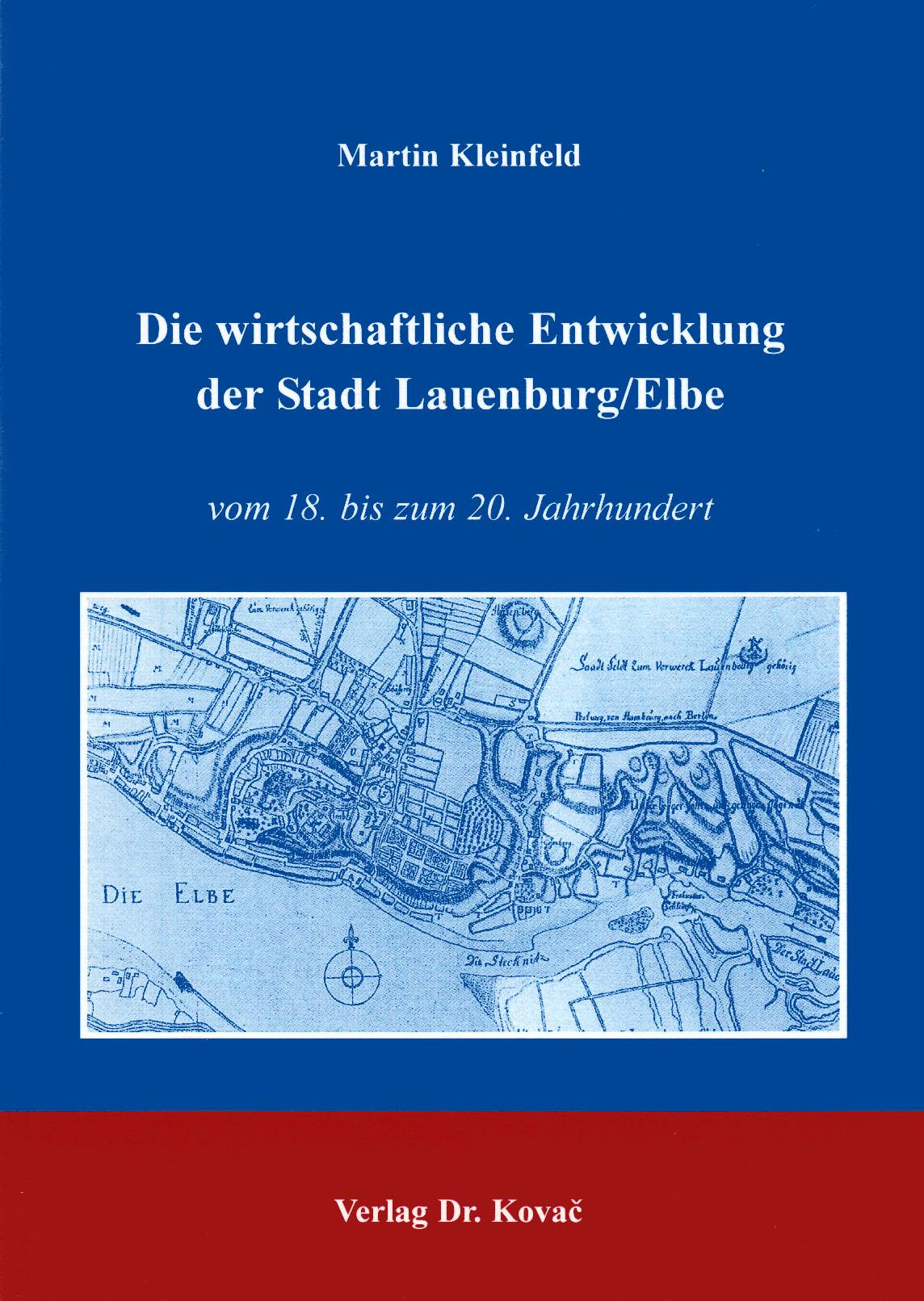 Cover: Die wirtschaftliche Entwicklung der Stadt Lauenburg/Elbe