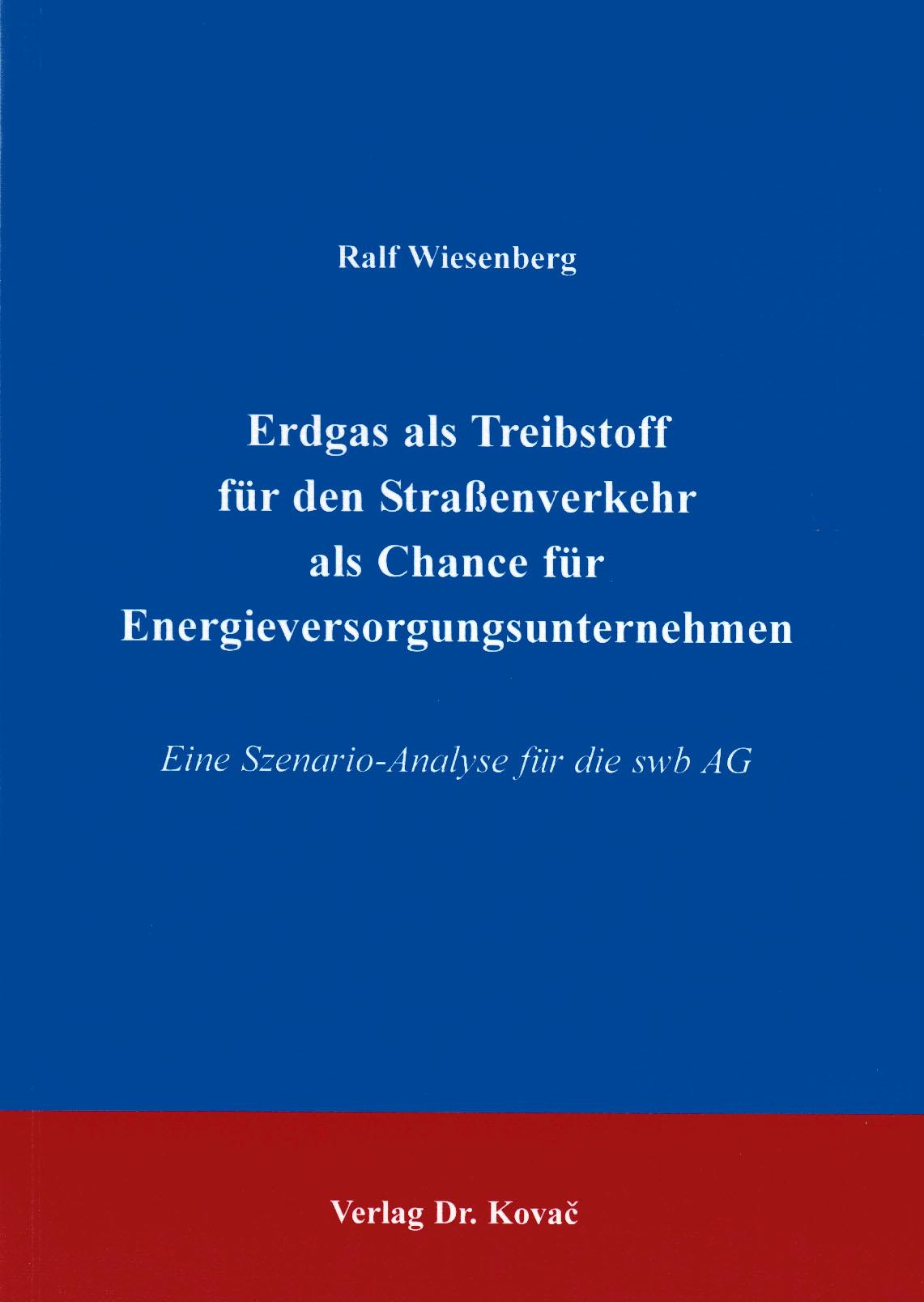 Cover: Erdgas als Treibstoff für den Straßenverkehr als Chance für Energieversorgungsunternehmen