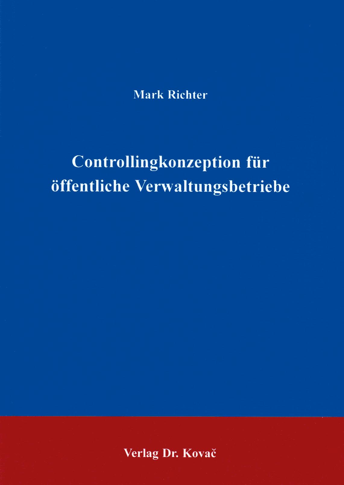 Cover: Controllingkonzeption für öffentliche Verwaltungsbetriebe