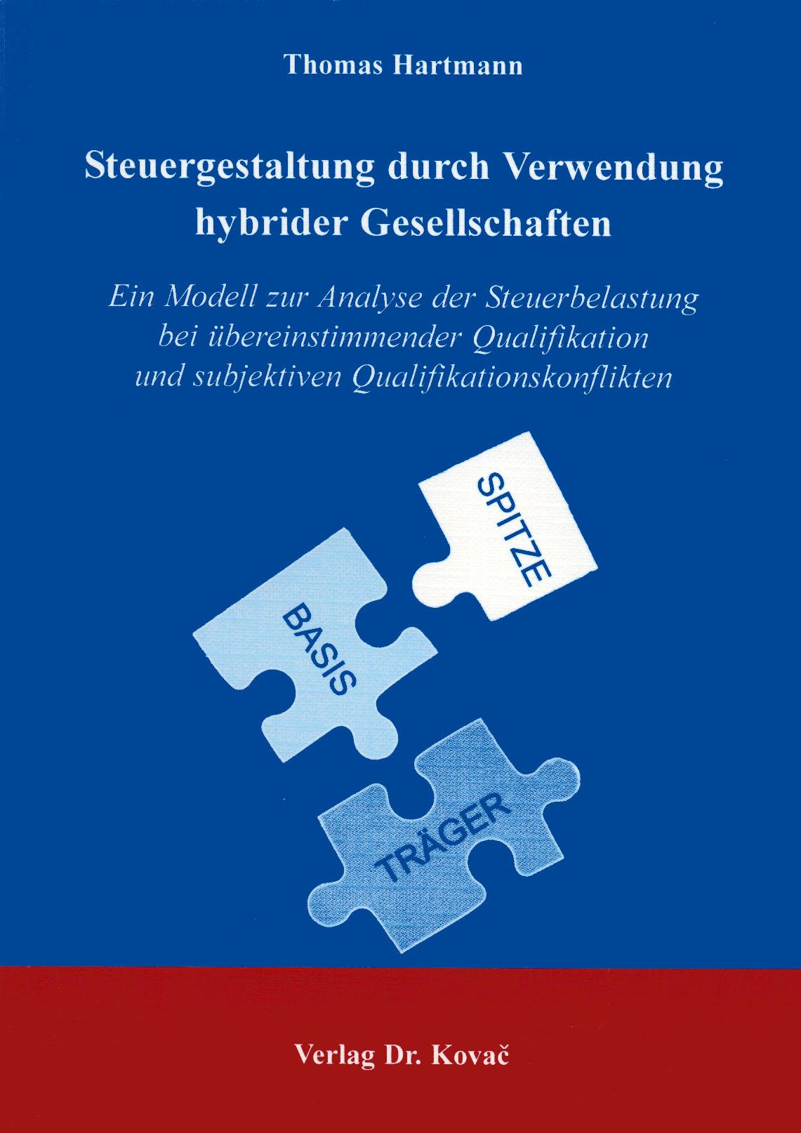 Cover: Steuergestaltung durch Verwendung hybrider Gesellschaften