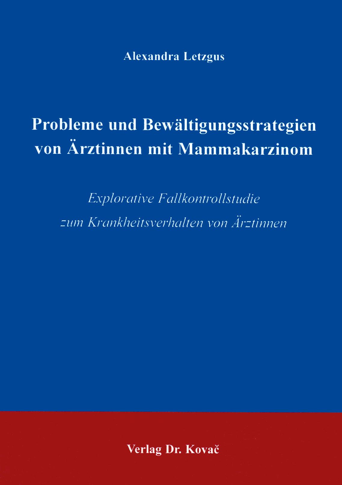 Cover: Probleme und Bewältigungsstrategien von Ärztinnen mit Mammakarzinom