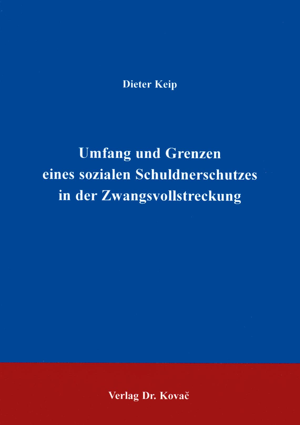 Cover: Umfang und Grenzen eines sozialen Schuldnerschutzes in der Zwangsvollstreckung
