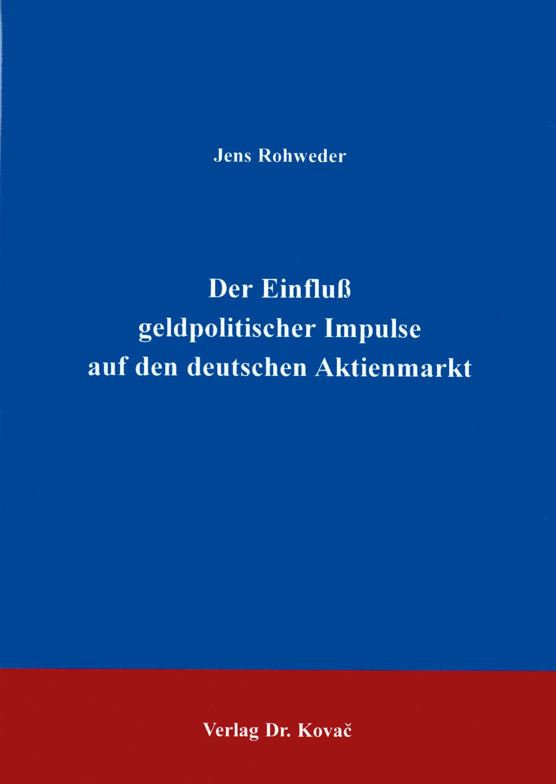 Cover: Der Einfluß geldpolitischer Impulse auf den deutschen Aktienmarkt