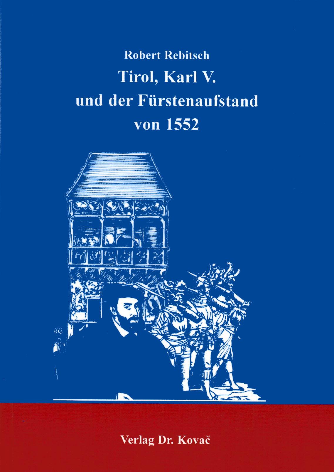 Cover: Tirol, Karl V. und der Fürstenaufstand von 1552