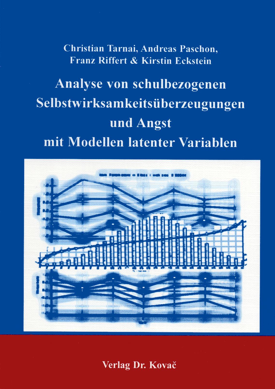 Cover: Analyse von schulbezogenen Selbstwirksamkeitsüberzeugungen und Angst mit Modellen latenter Variablen