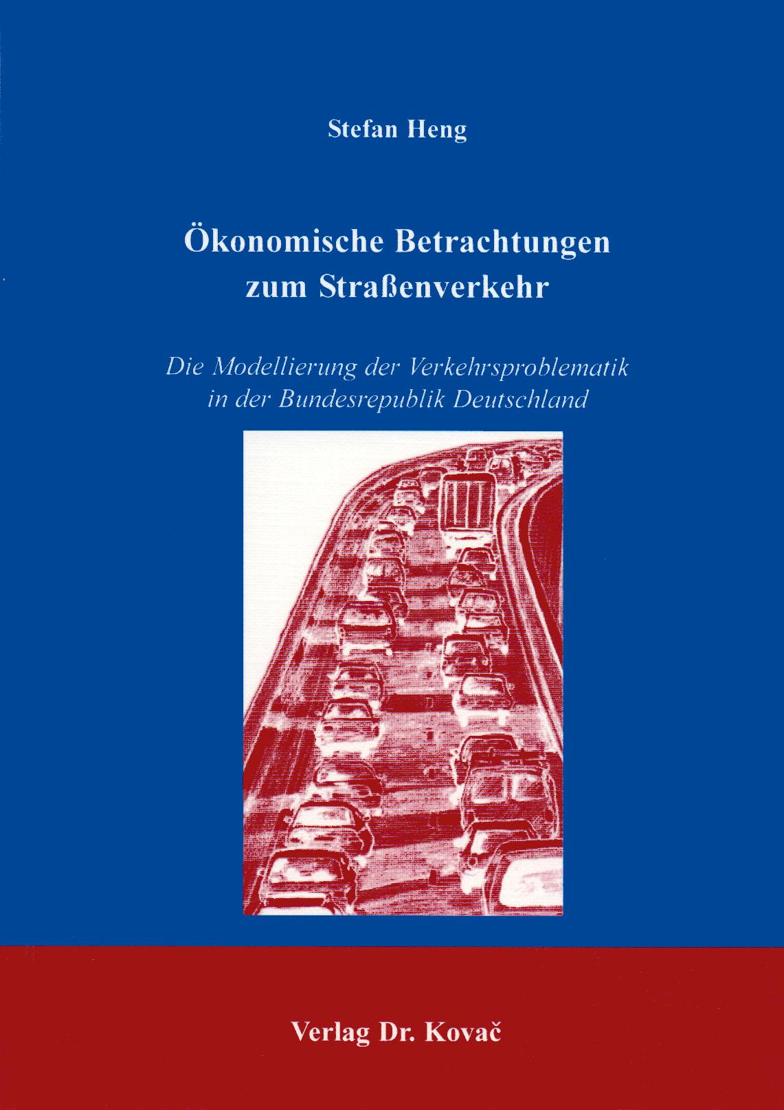 Cover: Ökonomische Betrachtungen zum Straßenverkehr