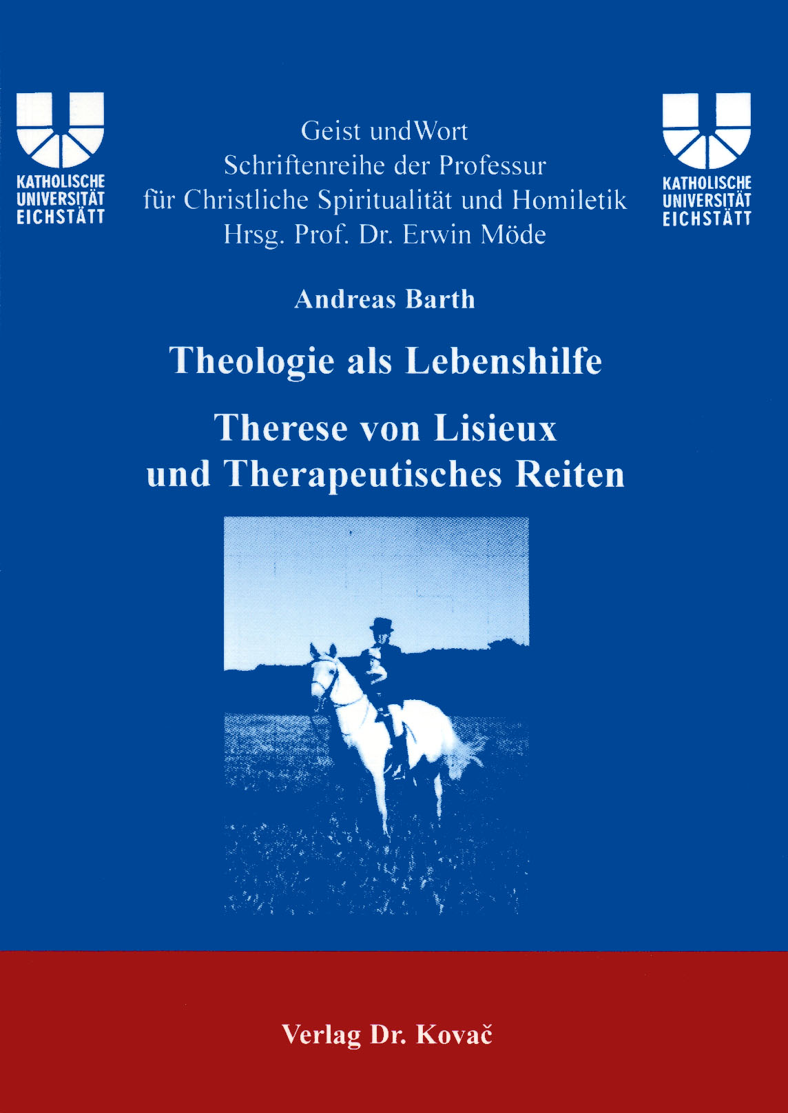 Cover: Theologie als Lebenshilfe: Therese von Lisieux und Therapeutisches Reiten