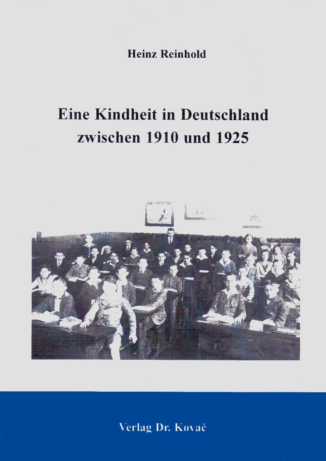 Cover: Eine Kindheit in Deutschland zwischen 1910 und 1925