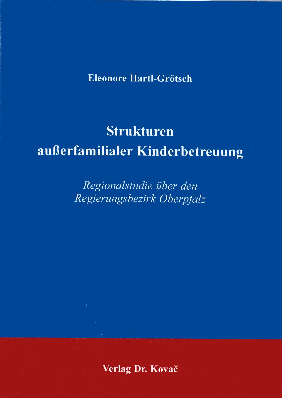 Cover: Strukturen außerfamilialer Kinderbetreuung