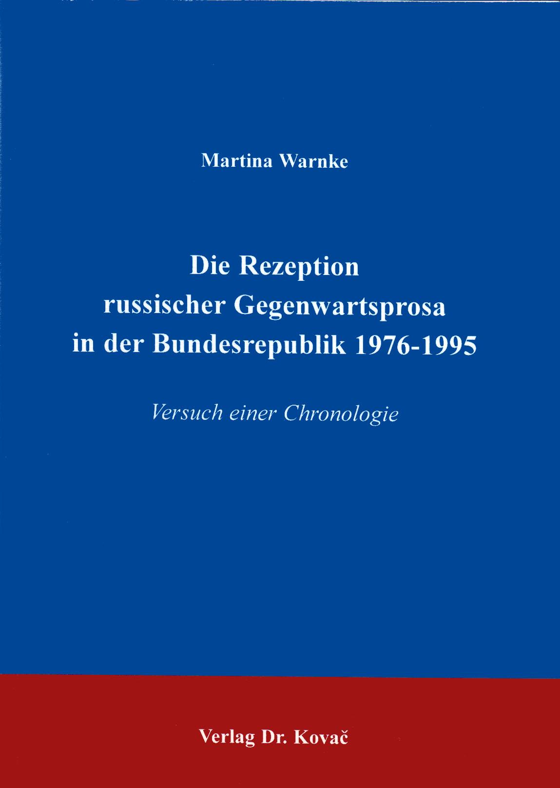 Cover: Die Rezeption russischer Gegenwartsprosa in der Bundesrepublik 1976-1995