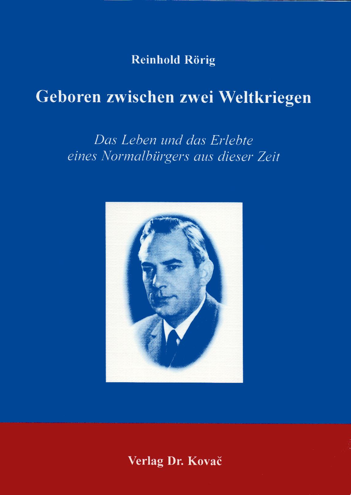 Cover: Geboren zwischen zwei Weltkriegen