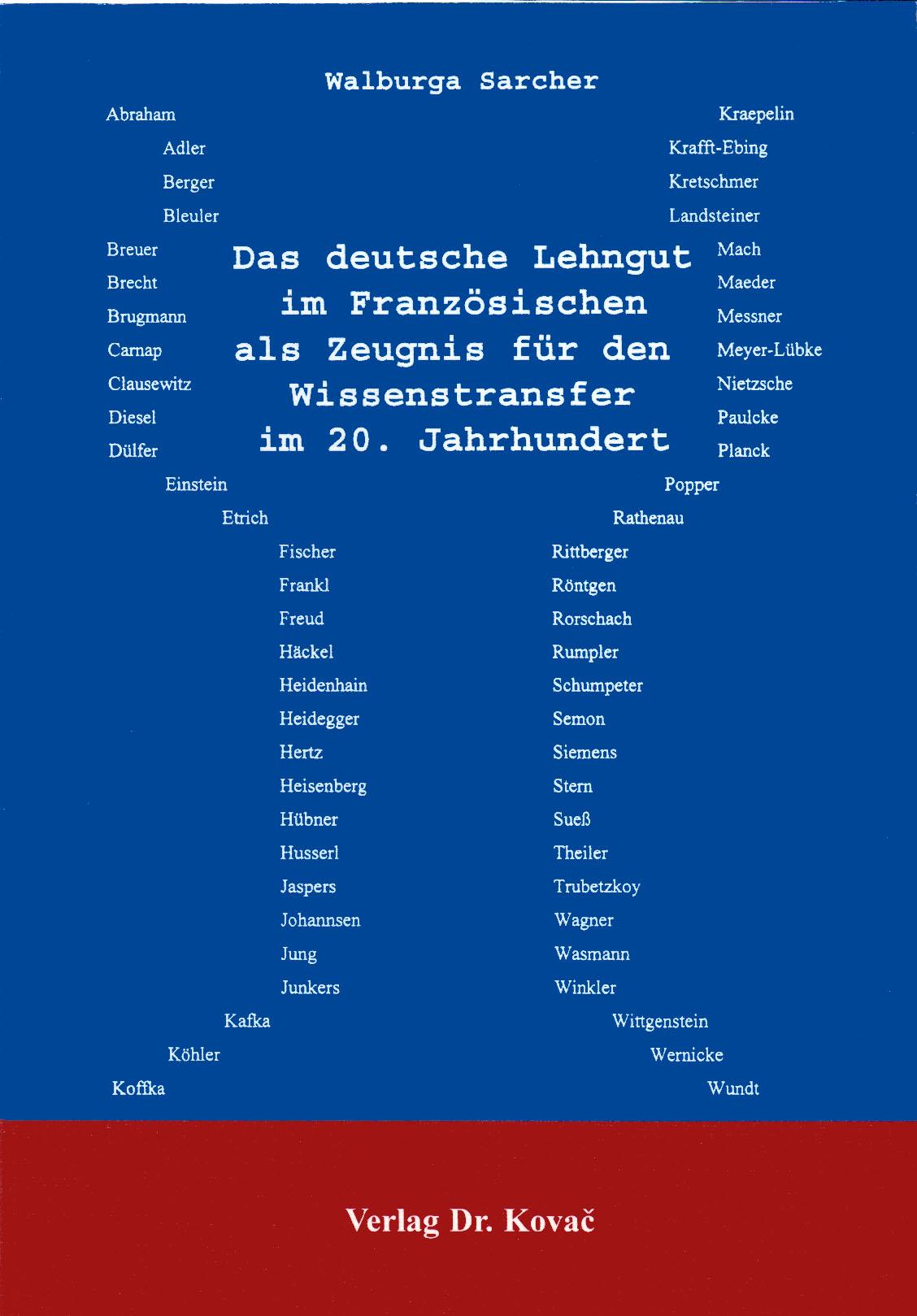 Cover: Das deutsche Lehngut im Französischen als Zeugnis für den Wissenstransfer im 20. Jahrhundert