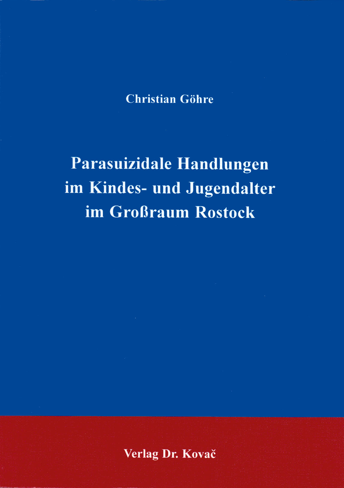 Cover: Parasuizidale Handlungen im Kindes- und Jugendalter im Großraum Rostock