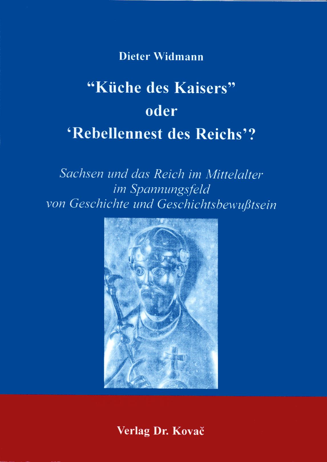 Cover: 'Küche des Kaisers' oder 'Rebellennest des Reichs'?