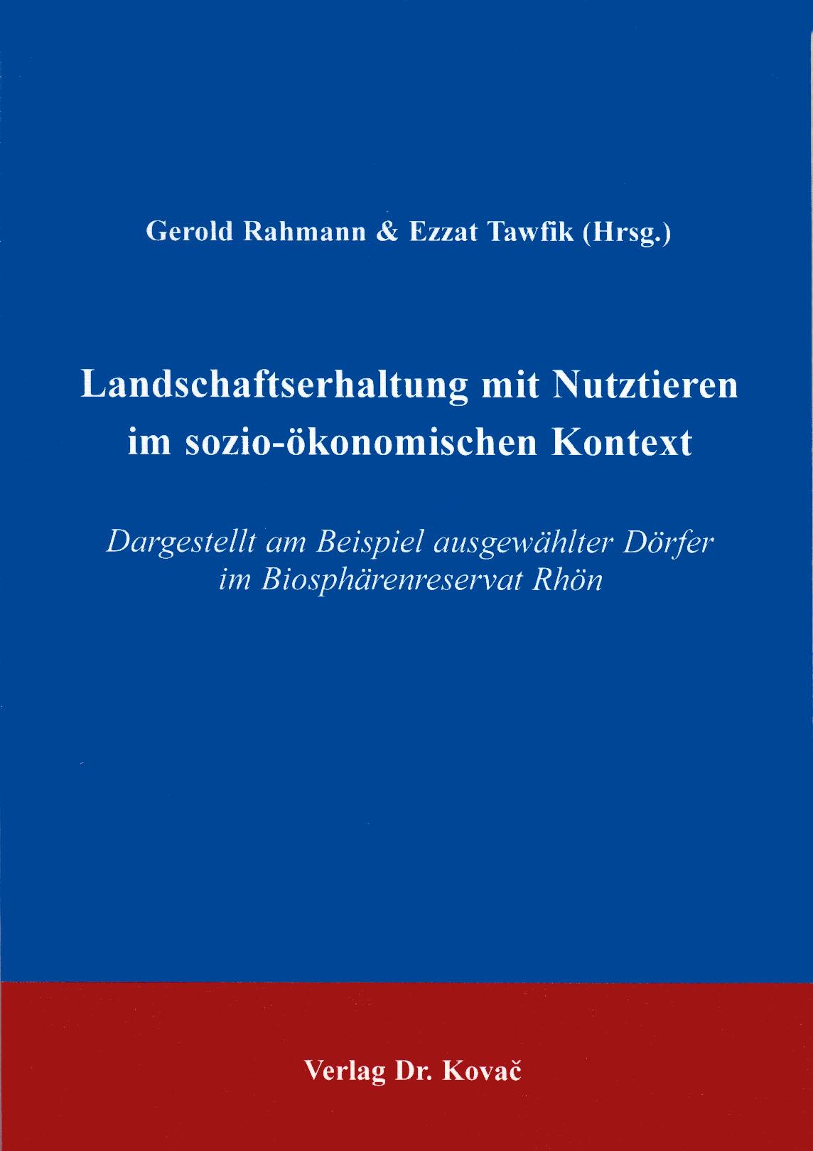 Cover: Landschaftserhaltung mit Nutztieren im sozio-ökonomischen Kontext