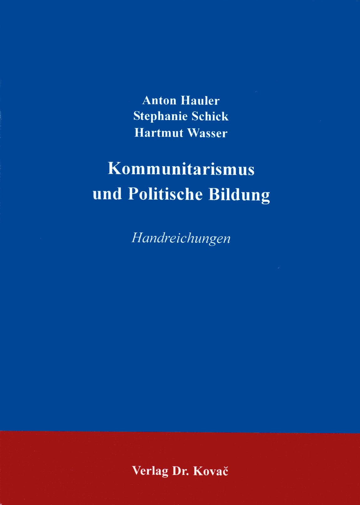 Cover: Der Kommunitarismus als Gegenstand und Instrument der Politischen Bildung