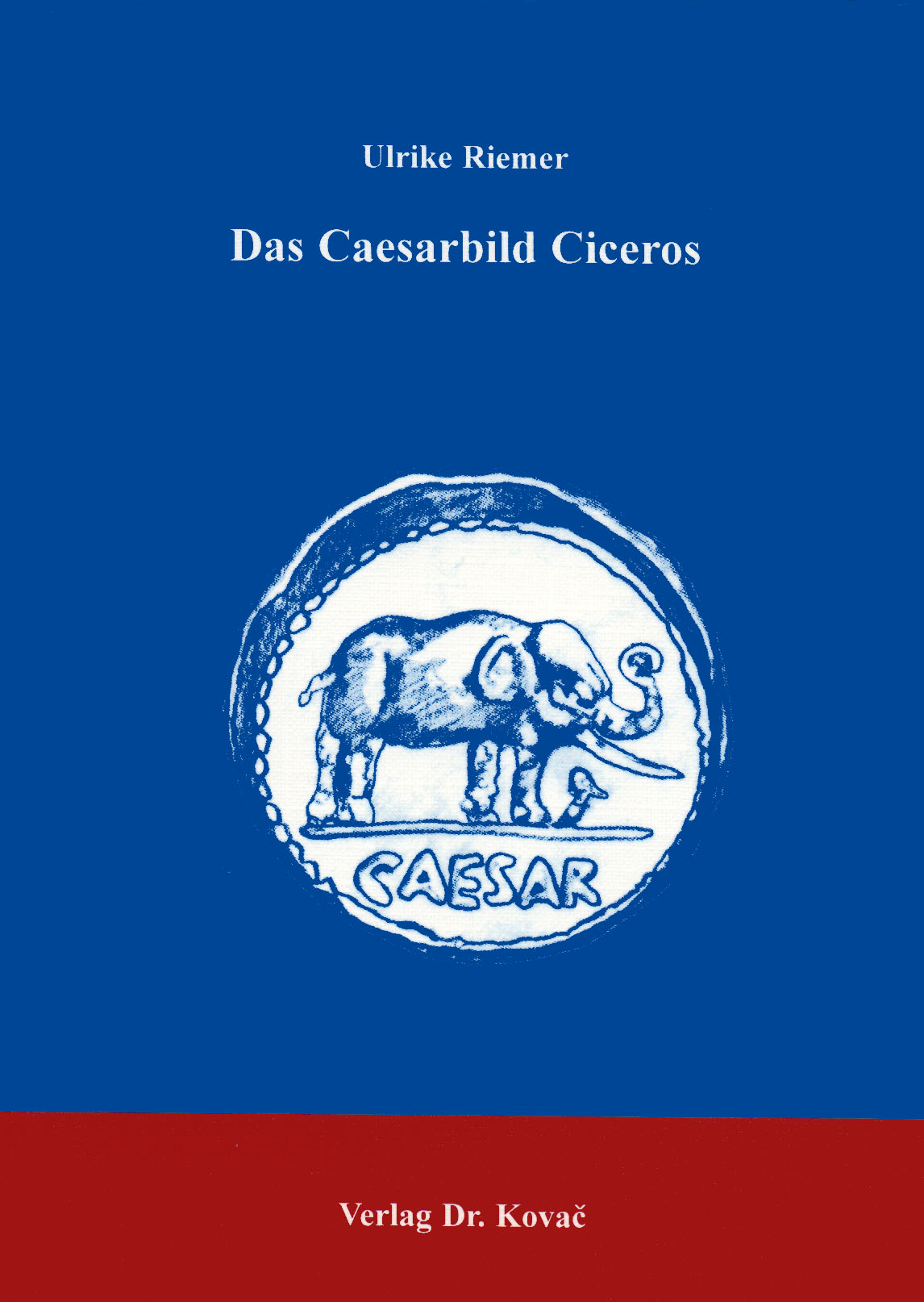 Cover: Das Caesarbild Ciceros