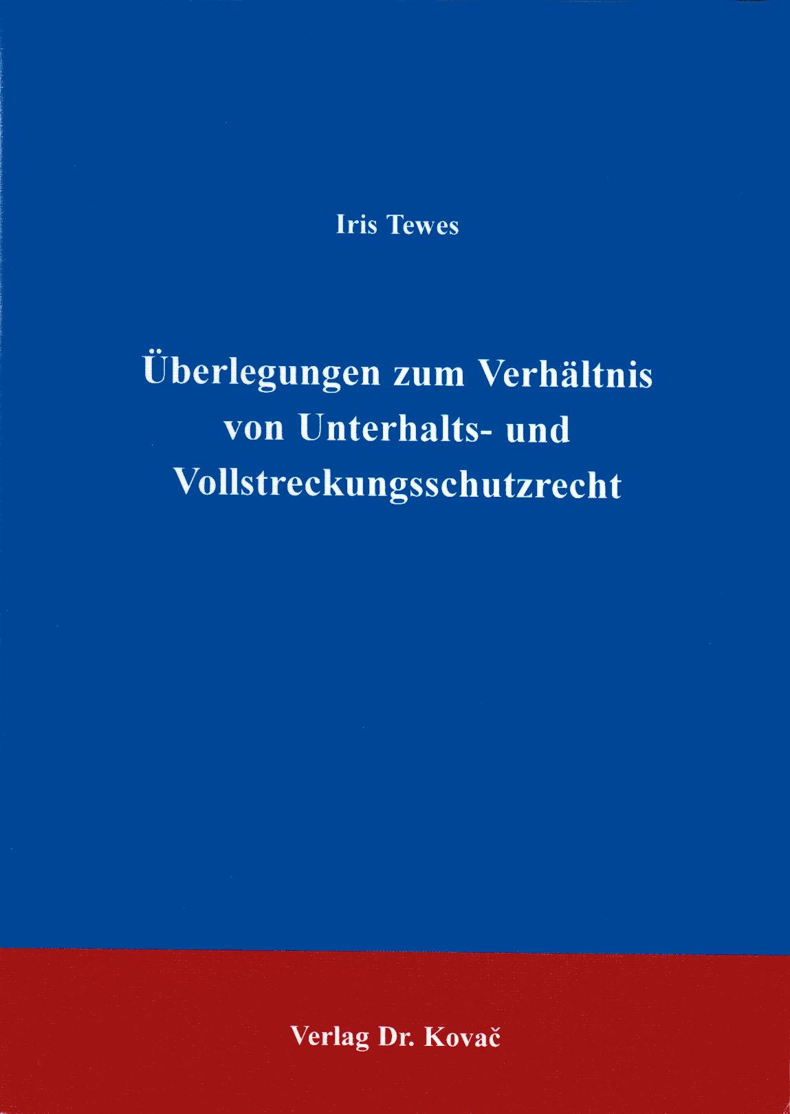 Cover: Überlegungen zum Verhältnis von Unterhalts- und Vollstreckungsschutzrecht