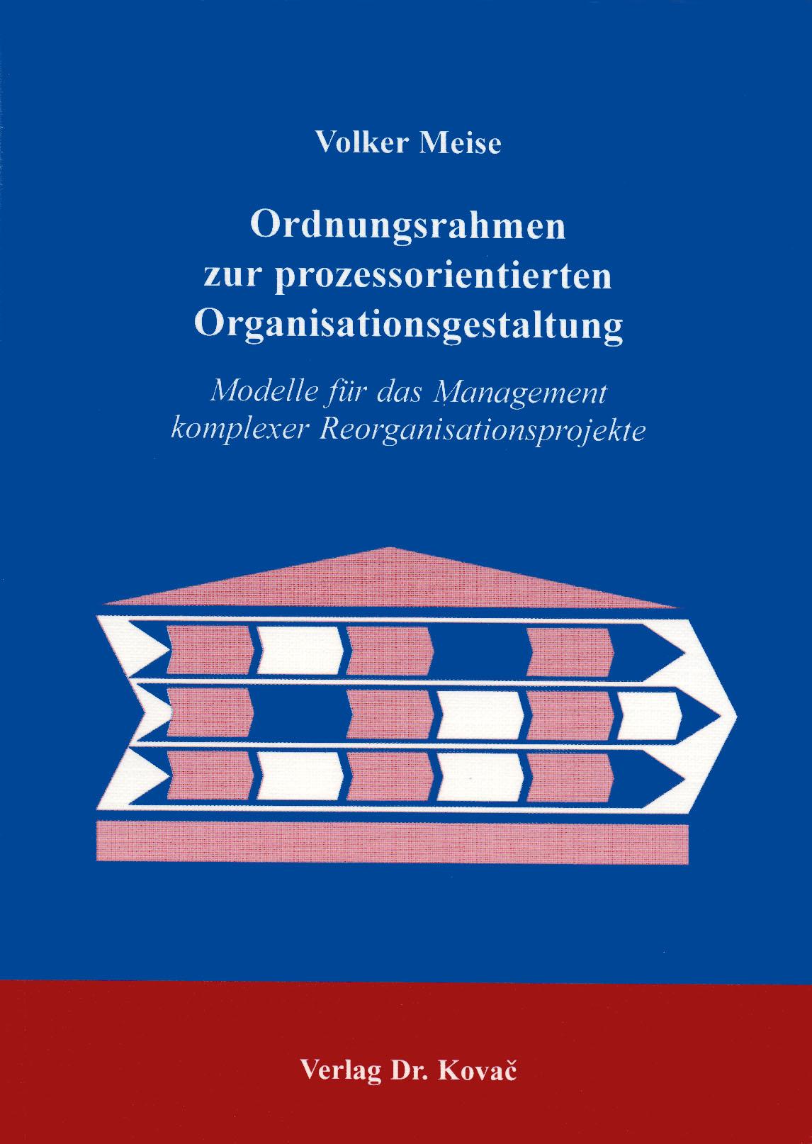 Cover: Ordnungsrahmen zur prozessorientierten Organisationsgestaltung